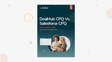 CPQ Evaluation and Comparison Guide DealHub CPQ vs. Salesforce CPQ