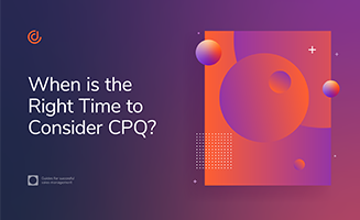 Time to Consider CPQ